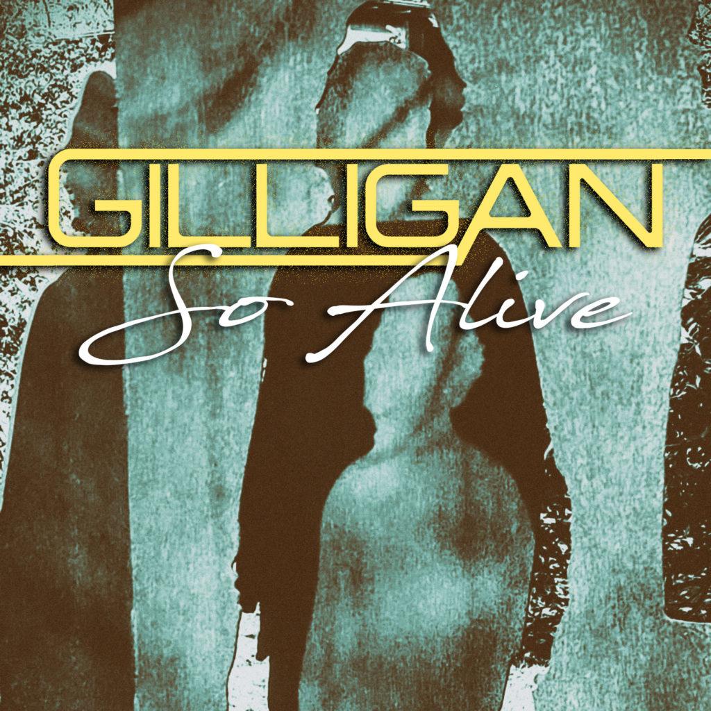 GILLIGAN - So Alive - 1488px